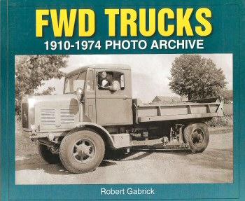 FWD Trucks: 1910-1974 Photo Archive