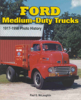 Ford Medium-Duty Trucks: 1917-1998 Photo History
