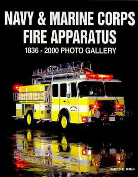 Navy & Marine Corps Fire Apparatus:1836-2000 Photo Gallery