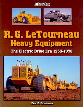 R.G. LeTourneau Heavy Equipment: The Electric Drive Era 1953-1970