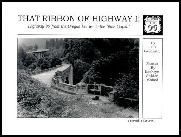 That Ribbon Of Highway I: Highway 99 from the Oregon Border to the State Capital