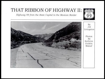 That Ribbon Of Highway II: Highway 99 from the State Capital to the Mexican Border