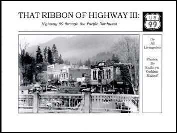 That Ribbon of Highway III: Highway 99 Through the Pacific Northwest