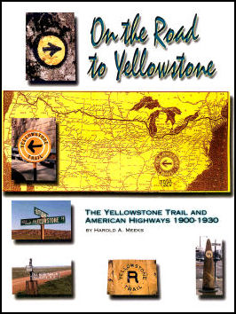 On the Road to Yellowstone: The Yellowstone Trail & American Highways 1900-1930