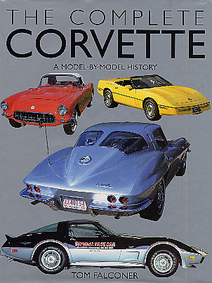 Complete Corvette : A Model-by-Model History of the American Sports Car