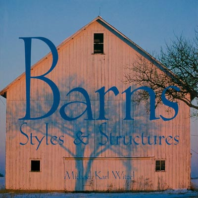 Barns:Styles & Structures