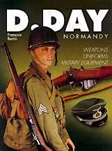 D DAY NORMANDY -Weapons, Uniforms, Military Equipment
