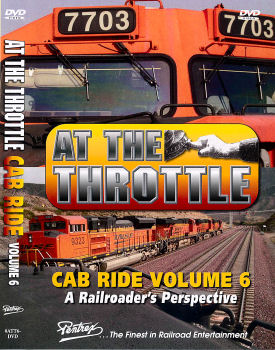 At the Throttle Cab Ride Volume 6: A Railroader
