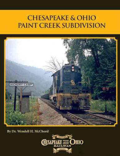 Chesapeake and Ohio Paint Creek Branch & Handley Yard