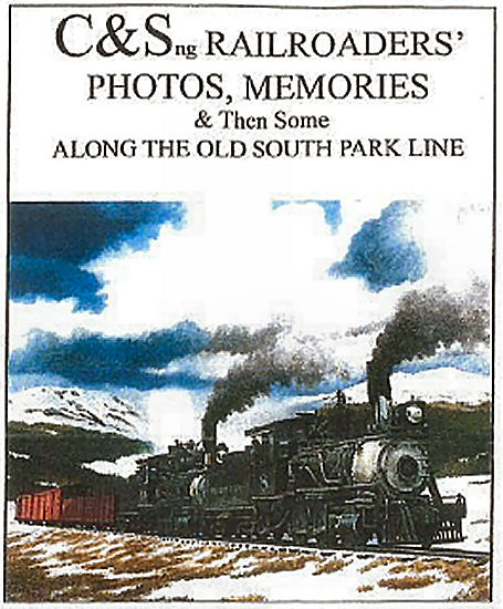 C&Sng Memories Book; Railroaders, Photos, Memories & Then Some
