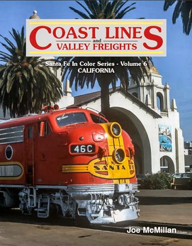 Coast Lines and Valley Freights; Santa Fe in Color Volume 6