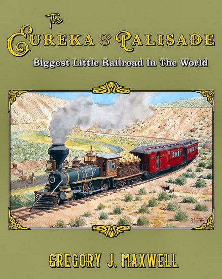 Eureka and Palisades: The Biggest Little Railroad in the World