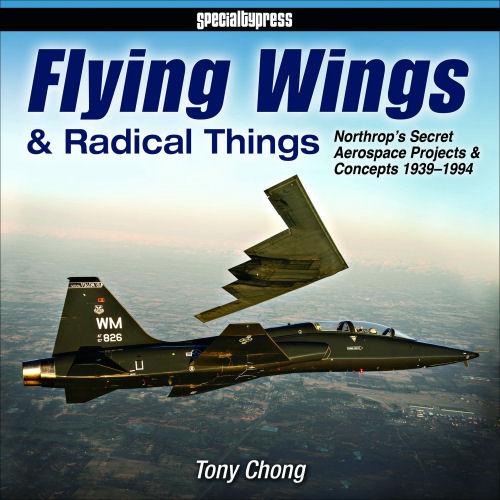 Flying Wings & Radical Things: Northrop