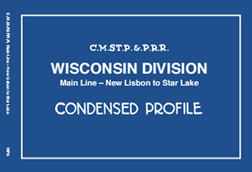 Milwaukee Road Wisconsin Division: Main Line - New Lisbon to Star Lake