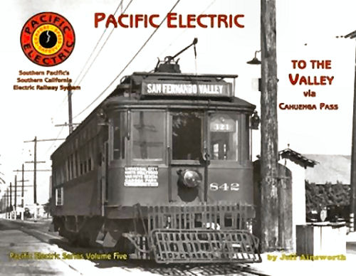 Pacific Electric to the Valley, Volume 5