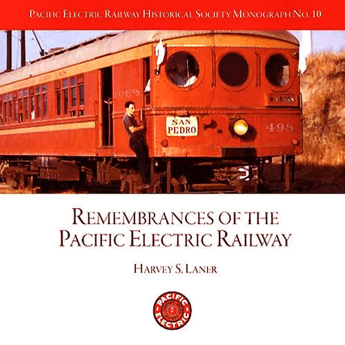 Pacific Electric Railway Historical Society Monograph, No 10