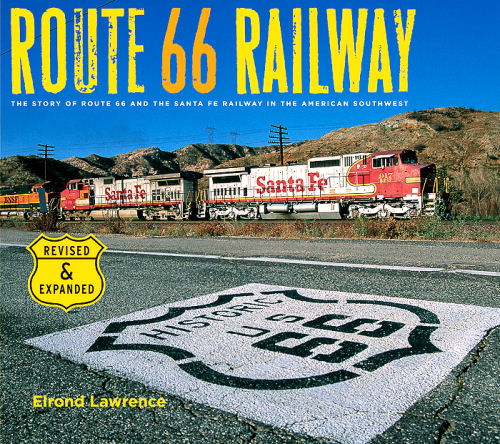 The Story of Route 66 and the Santa Fe Railway in the American Southwest