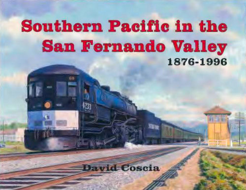 Southern Pacific in the San Fernando Valley, 1876-1996