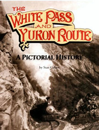 White Pass and Yukon Route, A Pictorial History
