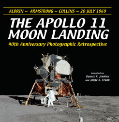 Apollo 11 Moon Landing: 40th Anniversary Photographic Retrospective