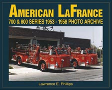 American LaFrance 700 & 800 Series 1953-1958 Photo Archive