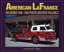 American LaFrance 700 Series 1945-1952 Photo Archive Volume 2