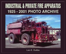 Industrial And Private Fire Apparatus 1925-2001 Photo Archive