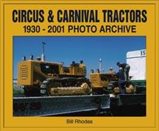 Circus & Carnival Tractors 1930-2001 Photo Archive