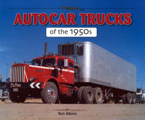 Autocar Trucks of the 1950s At Work