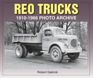 Reo Trucks 1910-1966 Photo Archive