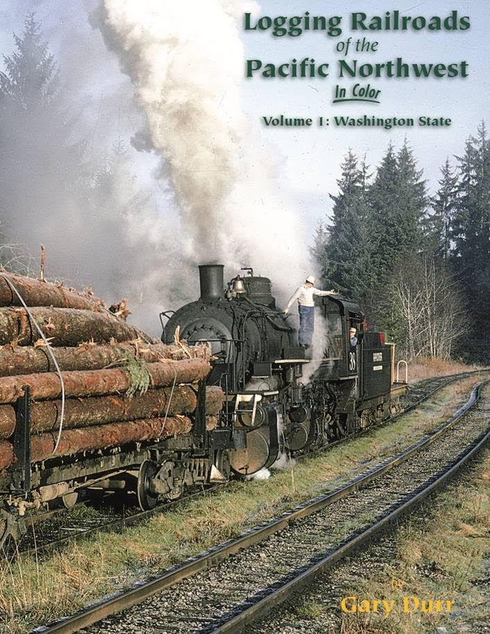 Logging Railroads of the Pacific Northwest in color, Volume 1: Washington State
