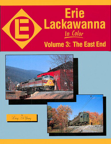 Erie Lackawanna In Color Volume 3 The East End From Karen 39 S Books Trains Railroad
