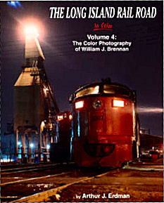 Long Island Railroad in Color, Volume 4: The Photography of William Brennan