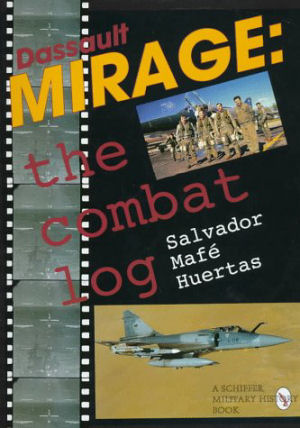 Dassault Mirage: The Combat Log